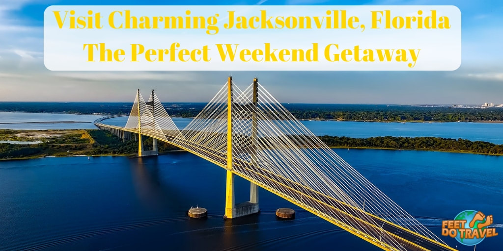 Visit Charming Jacksonville, Florida, The Perfect Weekend Getaway, Jax, City of Seven Bridges, Feet Do Travel