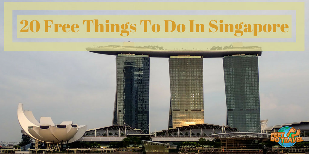 Best Free Things To Do In Singapore, Sightseeing in Singapore, Feet Do Travel