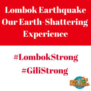Lombok Indonesia Earthquake, Bali Earthquake, Gili Air, Gilis, Feet Do Travel