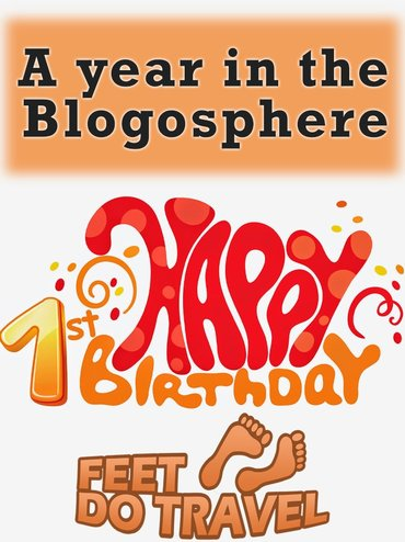 Happy 1st Birthday FeetDoTravel! But what have I learned during my one year in the blogosphere? FeetDoTravel share with you their thoughts on their first blogging anniversary