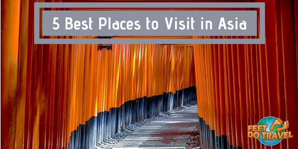 5 Best Places to Visit in Asian, top Asian Countries to visit, Thailand, Vietnam, Japan, Singapore, South Korea, Feet Do Travel