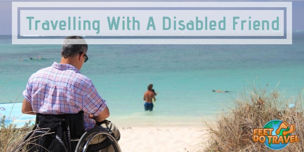 Travelling with a a disabled friend