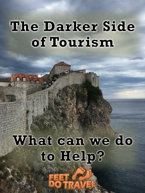 Many of us love to travel, but as tourists we need to consider what impact we have on the places we visit and how we can minimise this. We asked our friends to give their take on the Dark Side of tourism and what we can all do to help.