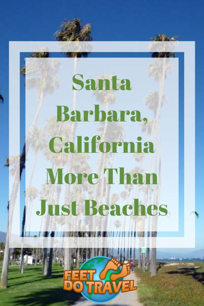 If you thought Santa Barbara, California, USA was only worth visiting for its beaches, think again. With the backdrop of Santa Ynez Mountains, here are many things to do in the American Riviera; there's something for history buffs, art lovers as well as sun-worshippers, let Feet Do Travel show you. #santabarbara #california #usa #thingstodo #travel #travelblog #travelblogger #traveltips #travelling #travelguides #traveladvice | Feet Do Travel