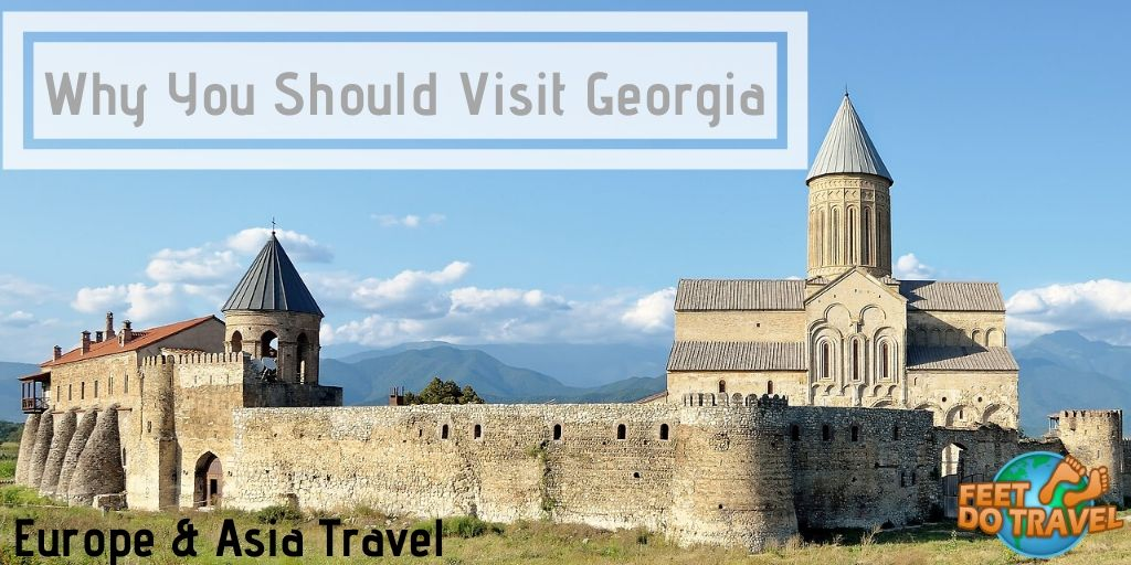 Why you should visit Georgia, Eurasia, Europe, Asia, birthplace of winemaking, Black Sea, Tbilisi, Kakheti wine region, Caucasus mountains, Sighnaghi, Telavi, Bagrati Cathedral, Gelati Monastery, Mtskheta, Samtavro Monastery, Jvari Monastery, Svetitstkhoveli Cathedral, Feet Do Travel