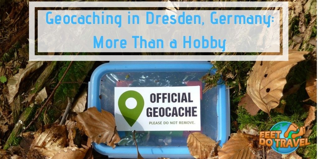 Geocaching in Dresden, Germany, more than a hobby, modern twist on treasure hunting, what is geocaching, Feet Do Travel