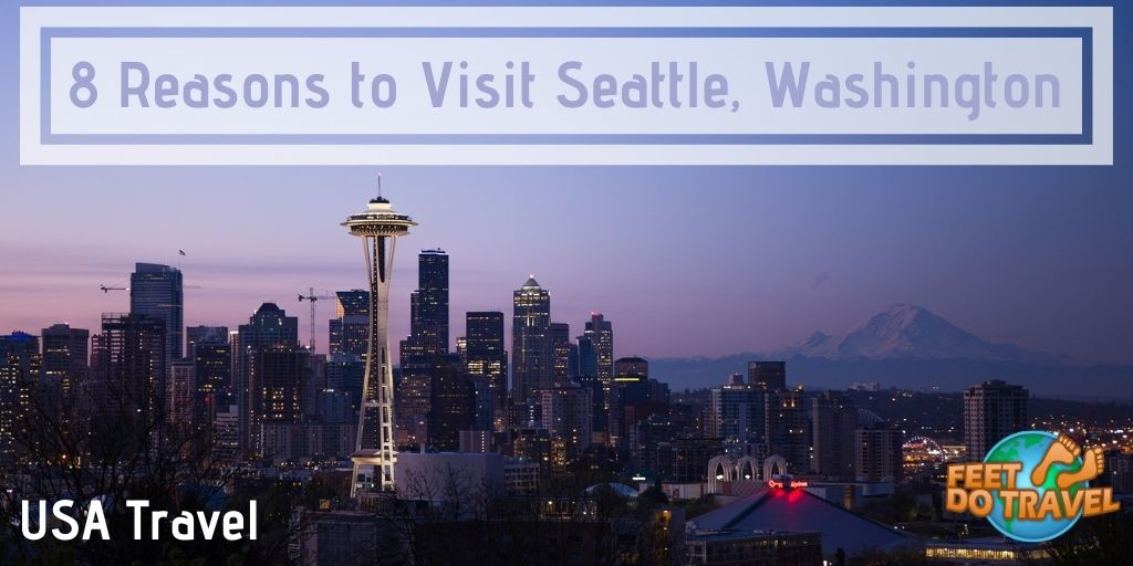 8 reasons to visit Seattle, the Emerald City, Washington, USA, Puget Sound, Space Needle, Mount Rainer, festival, parklands, diverse ecology, Seattle the birthplace of grunge, nirvana, Pearl Jam, Jimi Hendrix, Seattle Sound, Bill Gates Microsoft, Amazon, Pike Place Market Starbucks, Feet Do Travel