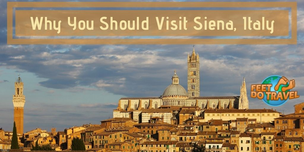Why you should visit Siena, Italy, Tuscany Chianti region, Duomo di Siena Cathedral, Italy's top Gothic Cathedral, Torre del Mangia, Piazza del Campo, Palio di Siena Horse Race, Feet Do Travel