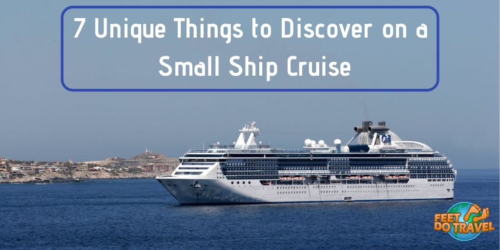 7 unique things to discover on a small ship cruise, cruising, cruise lines, cruise liners, why are small cruise ships better, unique things to discover on a small ship ocean cruise line, Feet Do Travel