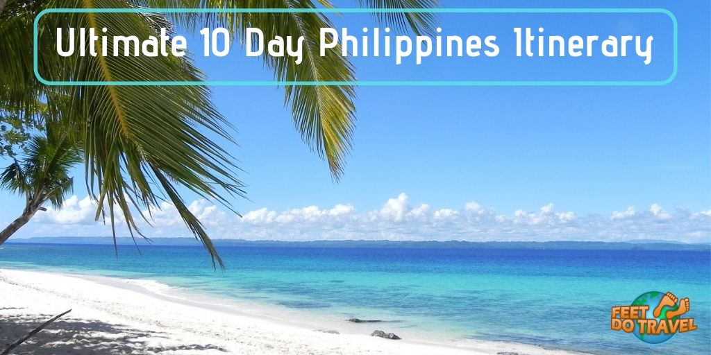 Ultimate 10 Day Philippines Travel Itinerary, El Nido, Coron, Island Hopping, the capital of the Philippines Manila, sardines in Moalboal, Cebu, Feet Do Travel