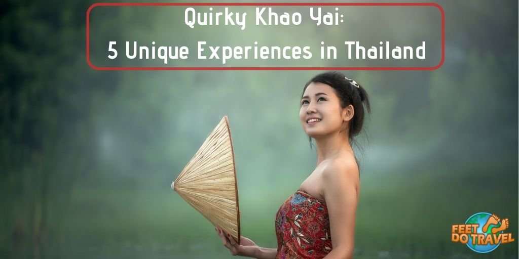 Quirky Khao Yai; 5 unique experiences in Thailand, unusual things to do in Thailand