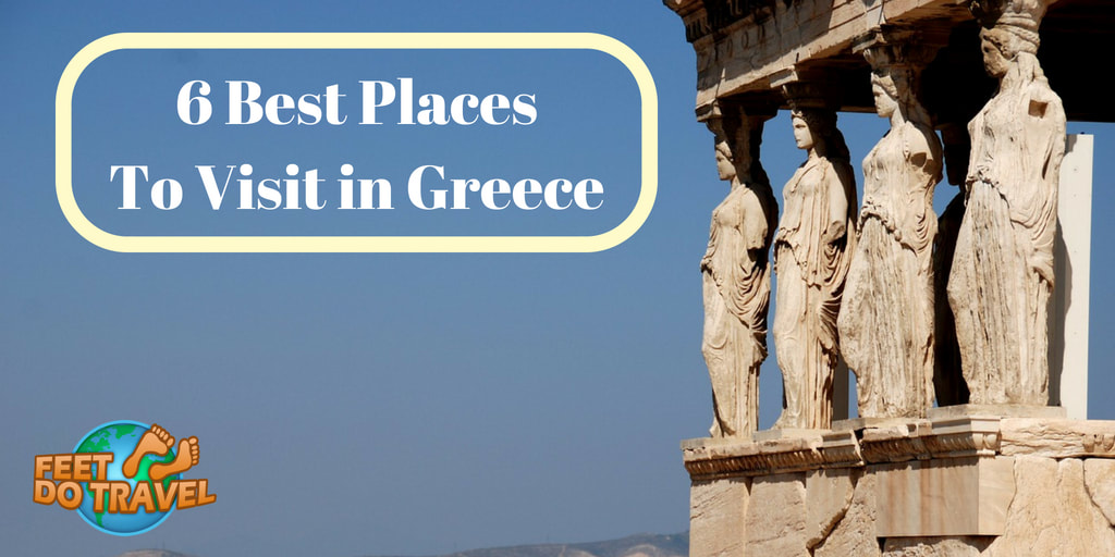 Best places to visit in Greece, Athens, Santorini, Corfu, Feet Do Travel