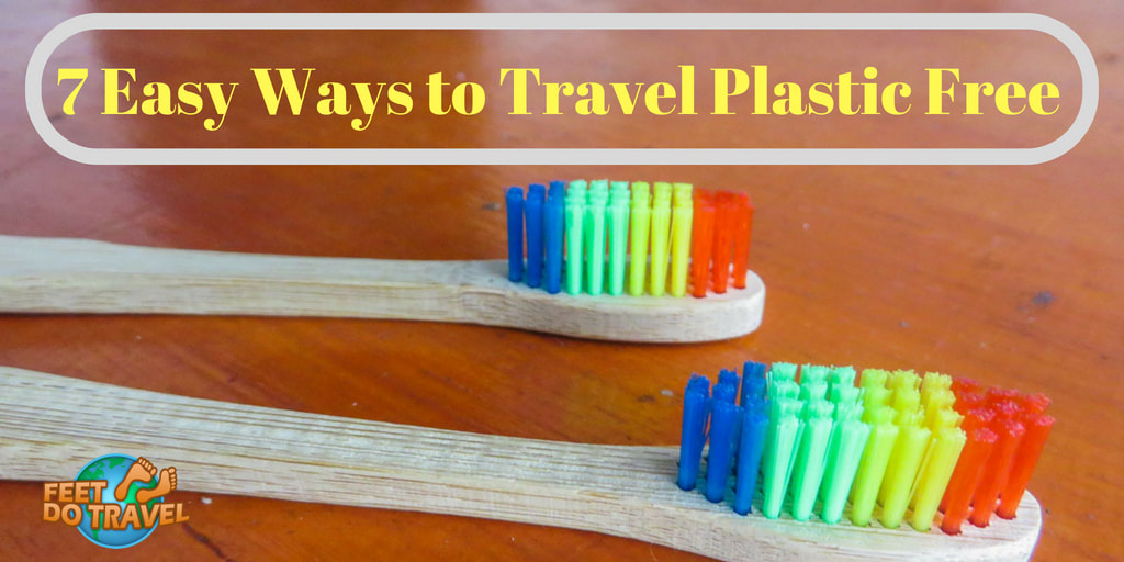 7 easy ways to travel plastic free, say no to plastic, plastic free travel tips, Feet Do Travel