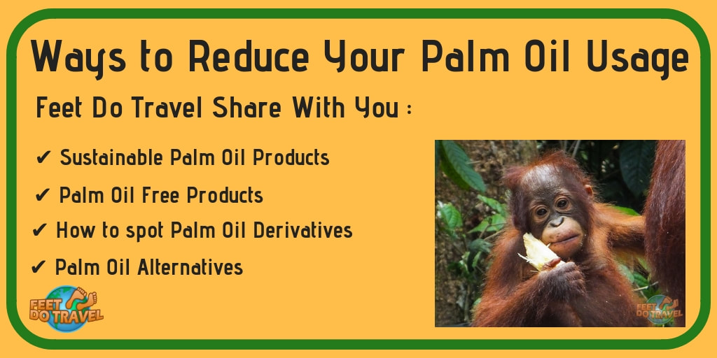 Palm Oil Free Products for men, women and travel, Sustainable Palm Oil Products, Reduce your Palm Oil Usage, Feet Do Travel
