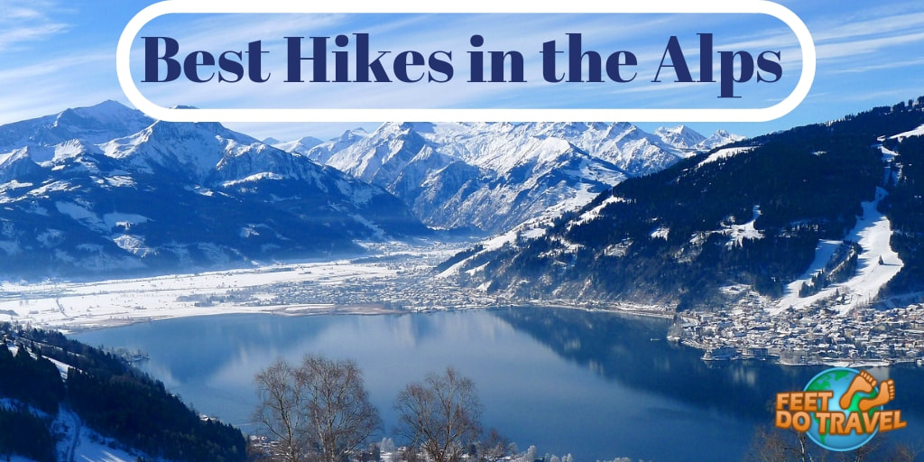 Best Hikes in the Alps, world's best hiking trails, trekking in the Apls, St. Moritz Switzerland, Zel am See, Austria, Feet Do Travel