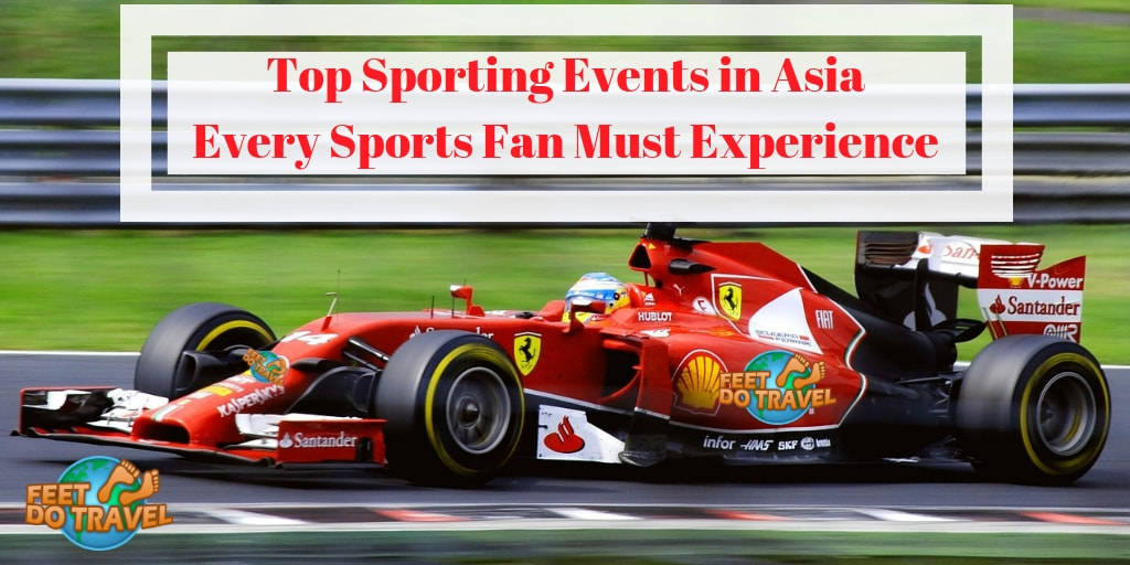 Top Sporting Events in Asia every sports fan must experience, Feet Do Travel, Singapore F1 Formula One, MotoGP, Dubai World Cup