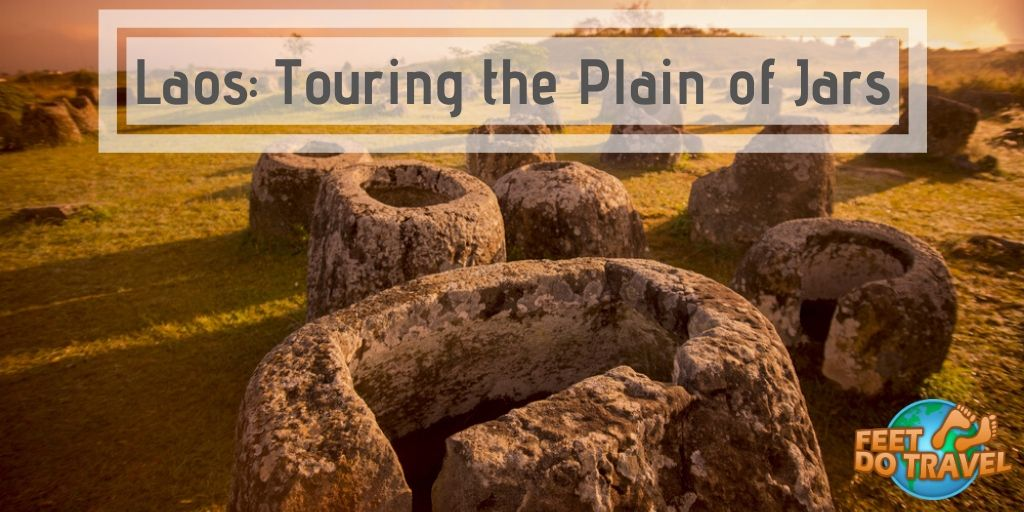 Laos: Touring the Plain of Jars, Feet Do Travel