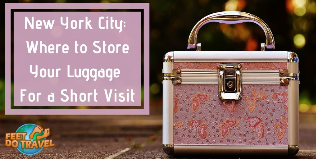 New York City, where to store your luggage for a short visit, day trip, 24 hours, Feet Do Travel