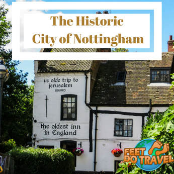 Nottingham City, Heart of England, land of Robin Hood, Nottingham Castle, Feet Do Travel