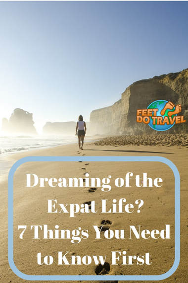 If you are dreaming of the expat life, first there are a few things you need to consider. What is the reason you want to leave? What paperwork is involved? Do you need to transfer funds? Feet Do Travel give you 7 things you need to know first before you start your expat life. #Expat #Expatlife #digitalnomad #freelancing