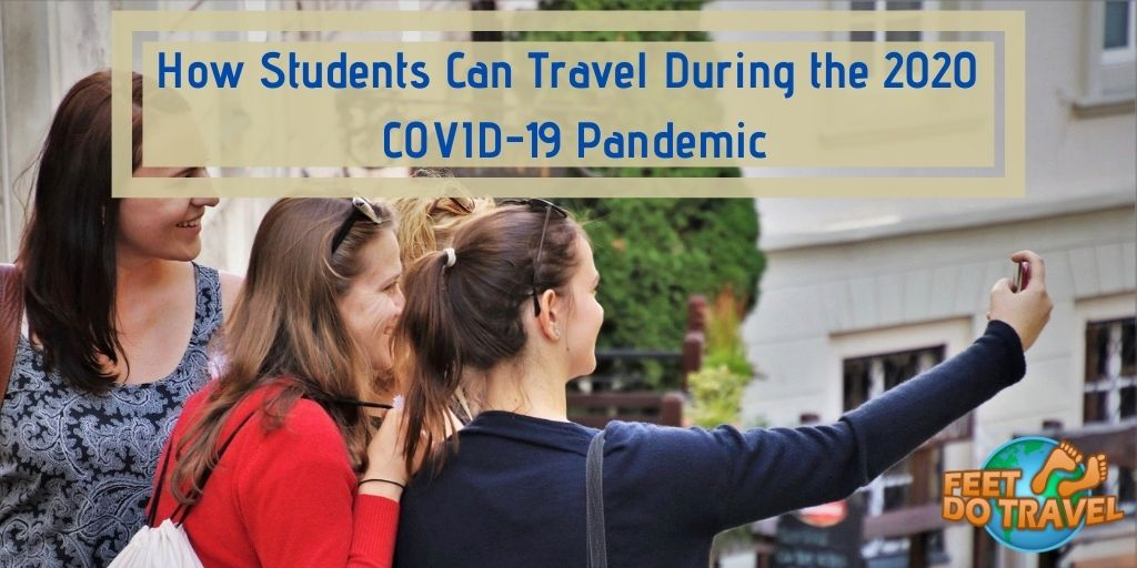 How students can travel during 2020 COVID-19 Coronavirus Pandemic, Feet Do Travel